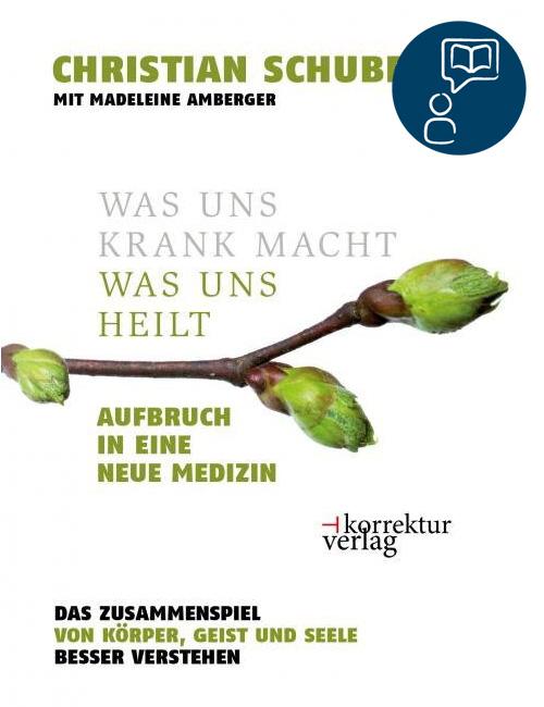 WAS UNS KRANK MACHT, WAS UNS HEILT   Christian Schubert